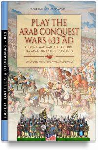 Play the Arab conquest wars 633 AD – Gioca a Wargame alle guerre fra arabi, bizantini e sassanidi